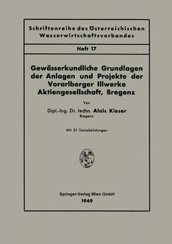 Gewässerkundliche Grundlagen der Anlagen und Projekte der Vorarlberger Illwerke Aktiengesellschaft, Bregenz von Kieser,  Alois