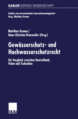 Gewässerschutz- und Hochwasserschutzrecht von Brauweiler,  Hans-Christian, Kramer,  Matthias