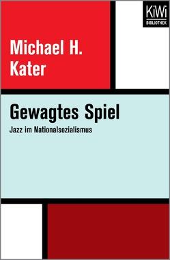 Gewagtes Spiel von Kater,  Michael H, Rullkötter,  Bernd