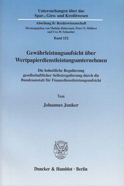 Gewährleistungsaufsicht über Wertpapierdienstleistungsunternehmen. von Junker,  Johannes