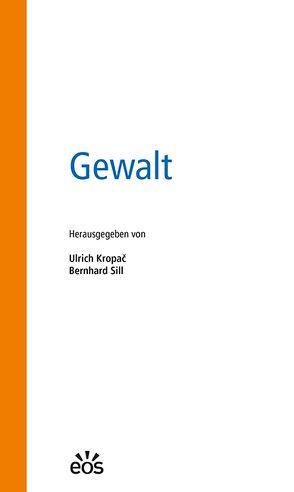 Gewalt von Kropac,  Ulrich, Sill,  Bernhard