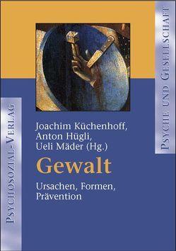 Gewalt von Hügli,  Anton, Küchenhoff,  Joachim, Mäder,  Ueli