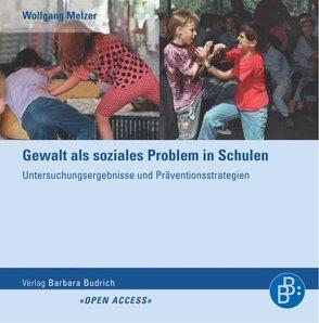Gewalt als soziales Problem in Schulen von Melzer,  Wolfgang, Schubarth,  Wilfried