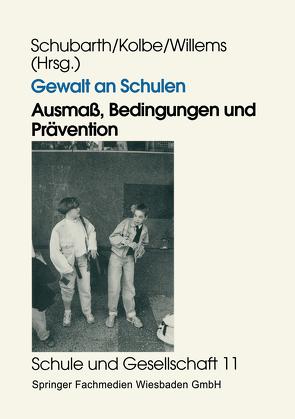 Gewalt an Schulen von Schubarth,  Wilfried