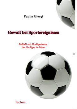 Gewalt bei Sportereignissen von Giurgi,  Paulin