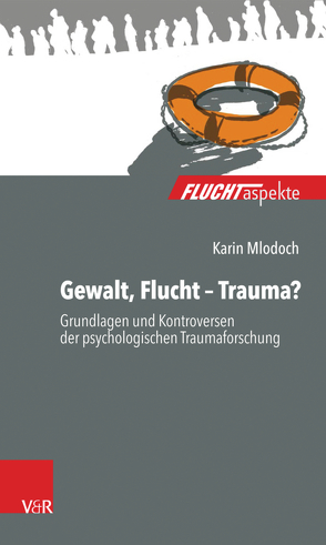 Gewalt, Flucht – Trauma? von Mlodoch,  Karin, Scherer,  Nadine