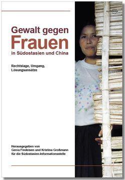 Gewalt gegen Frauen in Südostasien und China von Findeisen,  Genia, Großmann,  Kristina
