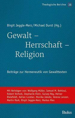 Gewalt – Herrschaft – Religion von Durst,  Michael, Jeggle-Merz,  Birgit