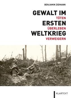 Gewalt im Ersten Weltkrieg von Ziemann,  Benjamin