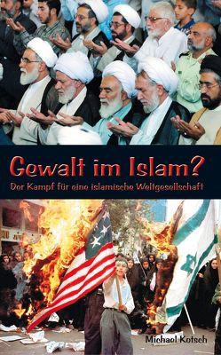 Gewalt im Islam? von Kotsch,  Michael