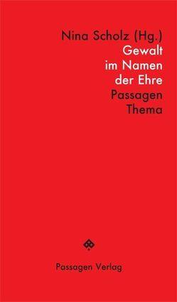 Gewalt im Namen der Ehre von Engelmann,  Peter, Scholz,  Nina