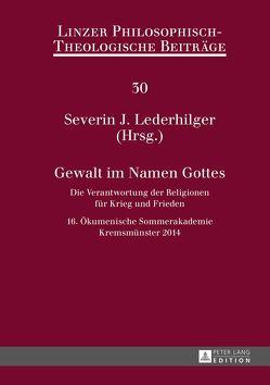 Gewalt im Namen Gottes von Lederhilger,  Severin J.