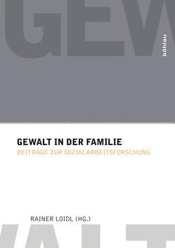 Gewalt in der Familie von Loidl,  Rainer