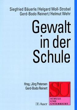 Gewalt in der Schule von Bäuerle, Carlsburg, Moll-Strobel, Petersen, Wehr
