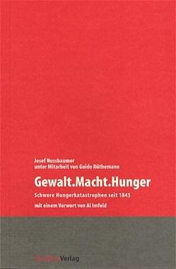 Gewalt.Macht.Hunger von Nussbaumer,  Josef, Rüthemann,  Guido