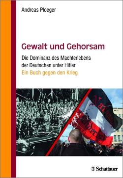 Gewalt und Gehorsam von Ploeger,  Andreas, Rudolf,  Gerd