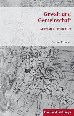 Gewalt und Gemeinschaft von Förster,  Stig, Kroener,  Bernhard R., Wegner,  Bernd, Werner,  Michael, Xenakis,  Stefan