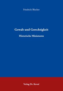 Gewalt und Gerechtigkeit von Blocher,  Friedrich