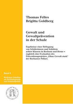 Gewalt und Gewaltprävention in der Schule von Feltes,  Thomas, Goldberg,  Brigitta U