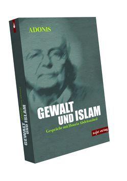 Gewalt und Islam von Abdelouahed,  Houria, Adonis, Belakhdar,  Christine