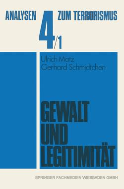 Gewalt und Legitimität von Matz,  Ulrich, Schmidtchen,  Gerhard, Uehlinger,  Hans-Martin
