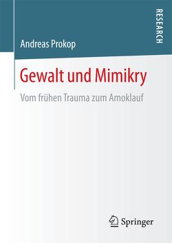 Gewalt und Mimikry von Prokop,  Andreas