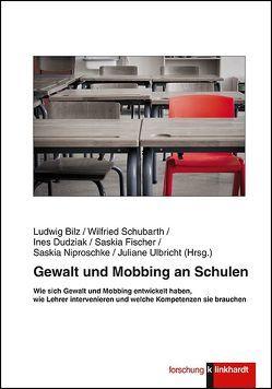 Gewalt und Mobbing an Schulen von Bilz,  Ludwig, Dudziak,  Ines, Fischer,  Saskia, Niproschke,  Saskia, Schubarth,  Wilfried, Ulbricht,  Juliane
