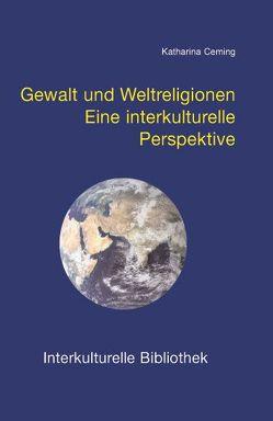 Gewalt und Weltreligionen von Ceming,  Katharina
