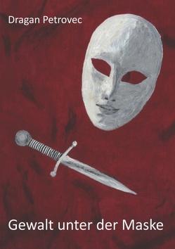 Gewalt unter der Maske von Petrovec,  Dragan