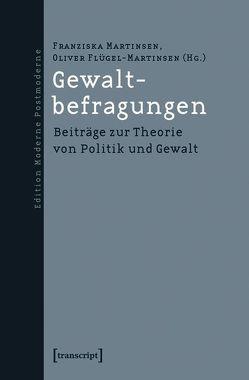 Gewaltbefragungen von Flügel-Martinsen,  Oliver, Martinsen,  Franziska