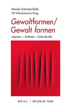 Gewaltformen – Gewalt formen von Dröscher-Teille,  Mandy, Nitschmann,  Till