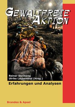 Gewaltfreie Aktion von Laubenthal,  Ulrike, Steinweg,  Reiner