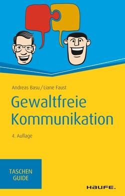 Gewaltfreie Kommunikation von Basu,  Andreas, Faust,  Liane