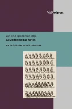 Gewaltgemeinschaften von Speitkamp,  Winfried