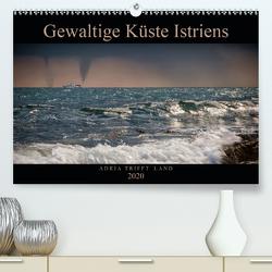 Gewaltige Küste Istriens – Adria trifft Land (Premium, hochwertiger DIN A2 Wandkalender 2020, Kunstdruck in Hochglanz) von Gross,  Viktor