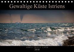 Gewaltige Küste Istriens – Adria trifft Land (Tischkalender 2018 DIN A5 quer) von Gross,  Viktor