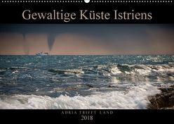 Gewaltige Küste Istriens – Adria trifft Land (Wandkalender 2018 DIN A2 quer) von Gross,  Viktor