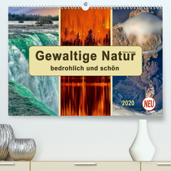 Gewaltige Natur – bedrohlich und schön (Premium, hochwertiger DIN A2 Wandkalender 2020, Kunstdruck in Hochglanz) von Roder,  Peter