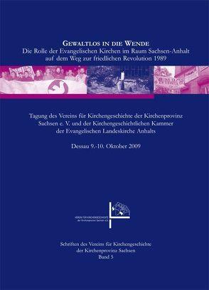 Gewaltlos in die Wende von Danke,  Christoph, Falcke,  Heino, Fix,  Ulla, Garstecki,  Joachim, Koch,  Uwe, Maser,  Peter, Richter,  Edelbert