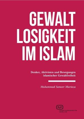 Gewaltlosigkeit im Islam von Murtaza,  Muhammad Sameer