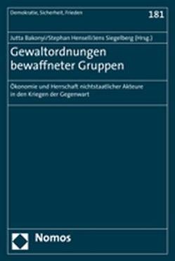Gewaltordnungen bewaffneter Gruppen von Bakonyi,  Jutta, Hensell,  Stephan, Siegelberg,  Jens