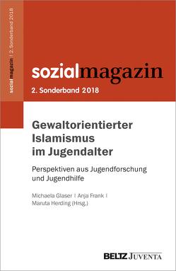 Gewaltorientierter Islamismus im Jugendalter von Frank,  Anja, Glaser,  Michaela, Herding,  Maruta