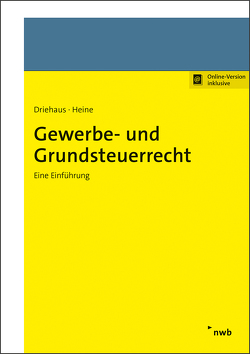 Gewerbe- und Grundsteuerrecht von Driehaus,  Hans-Joachim, Heine,  Peter