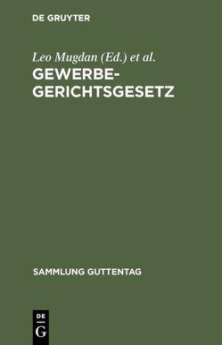 Gewerbegerichtsgesetz von Cuno,  Wilhelm, Mugdan,  Leo