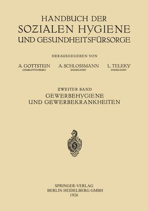 Gewerbehygiene und Gewerbekrankheiten von Alexander,  Alexander, Gottstein,  Adolf, Schloßmann,  Arthur, Teleky,  Ludwig