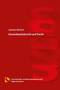 Gewerbemietrecht und Pacht von Wichert,  Joachim