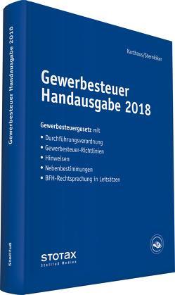 Gewerbesteuer Handausgabe 2018 von Karthaus,  Volker, Sternkiker,  Oliver