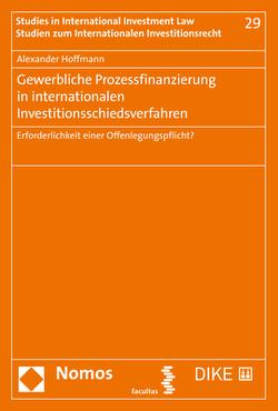 Gewerbliche Prozessfinanzierung in internationalen Investitionsschiedsverfahren von Hoffmann,  Alexander