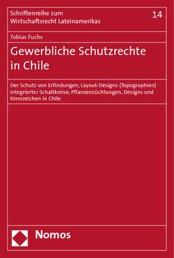 Gewerbliche Schutzrechte in Chile von Fuchs,  Tobias