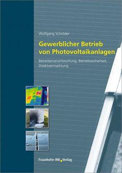 Gewerblicher Betrieb von Photovoltaikanlagen. von Schroeder,  Wolfgang